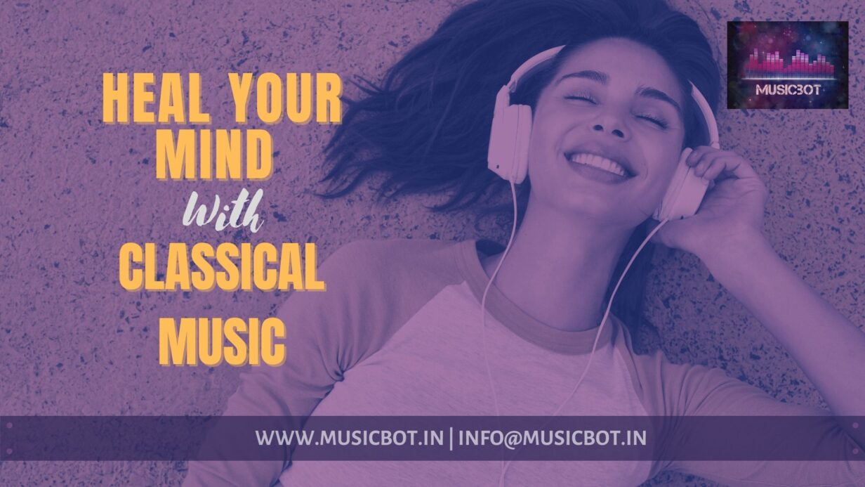 Heal Your Mind With Classical Music