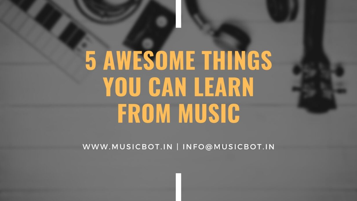 5 Awesome Things You Can Learn From Music